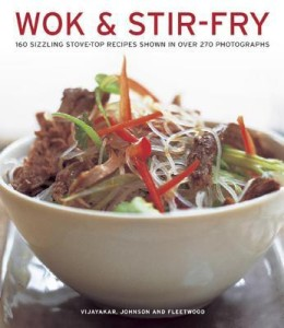 Wok & Stir Fry: 160 Sizzling Stove-Top Recipes Shown in Over 270 Photographs price comparison at Flipkart, Amazon, Crossword, Uread, Bookadda, Landmark, Homeshop18