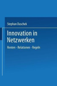 Innovation in Netzwerken: Renten Relationen Regeln (German) price comparison at Flipkart, Amazon, Crossword, Uread, Bookadda, Landmark, Homeshop18