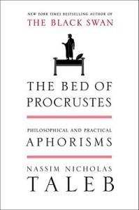 The Bed of Procrustes : Philosophical and Practical Aphorisms price comparison at Flipkart, Amazon, Crossword, Uread, Bookadda, Landmark, Homeshop18