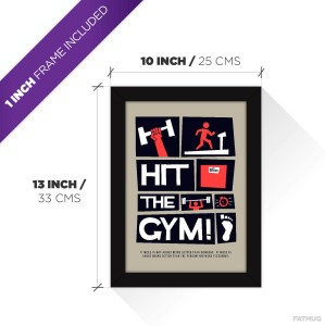 Gym Posters Framed |Motivational Posters For Room- Reminder For Fitness And  Workout - Hit The Gym Photographic Paper13 inch X 10 inch, FRAMED