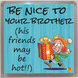 Thoughtroad Be Nice To Ur Brother Door Magnet, Fridge Magnet