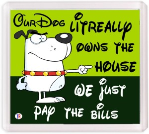 Thoughtroad Our Dog Owns The House Fridge Magnet