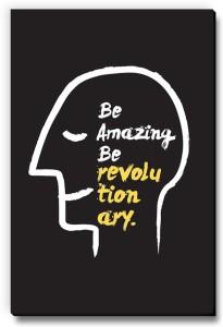 Seven Rays Be Amazing:: be revolutionary Fridge Magnet