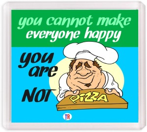 Thoughtroad You Are Not Pizza Fridge Magnet