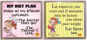Thoughtroad Fatter friends eat them too Fridge Magnet