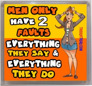 Thoughtroad Men Only Have 2 Faults Fridge Magnet