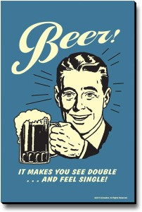 bCreative Beer! It Makes You See Double...And Feel Single! Fridge Magnet, Door Magnet
