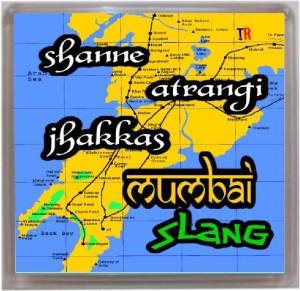 Thoughtroad Mumbai Slang 1 Fridge Magnet