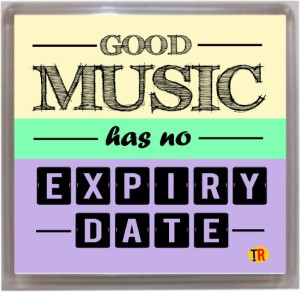Thoughtroad Music Has No Expiry Date Fridge Magnet