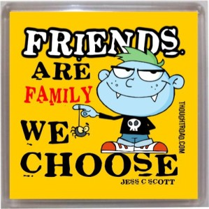 Thoughtroad Friends Are Family Fridge Magnet