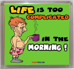 Thoughtroad Life Is Too Complicated Fridge Magnet