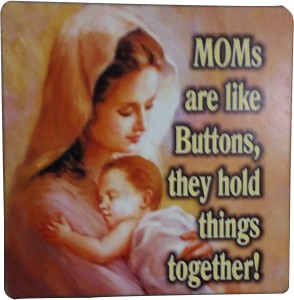 Fabionic MOMS are like buttons, they hold things together! Fridge Magnet