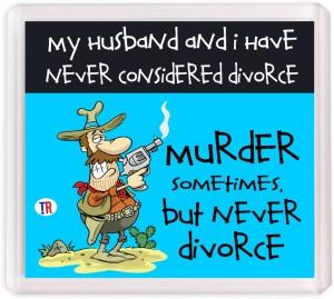 Thoughtroad Murder But Never Divorce Fridge Magnet