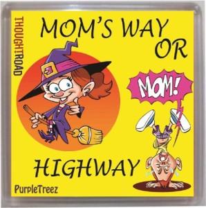 Thoughtroad Mom`S Way Or Fridge Magnet, Door Magnet