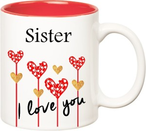Huppme I Love You Sister Inner Red 350 Ml Ceramic Mug 350 Ml Best