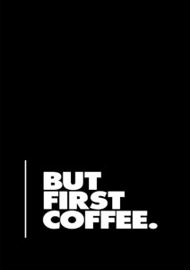 But First Coffee - Quote A3 Non Tearable High Quality Printed Poster - Wall Art Print (Size : 11.7 X 16.5) , For Bedroom , Living Room, Kitchen, Office, Room Paper Print