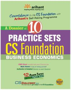 A Dossier of 10 Practice Sets CS Foundation : Business Economics 2nd Edition