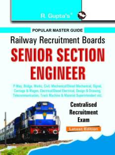 RRBSenior Section Engineer (P.Way, Bridge, Works, Civil, Mechanical etc.) Centralised Recruitment Exam Guide