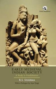 Early Medieval Indian Society - A Study in Feudalisation 1st  Edition