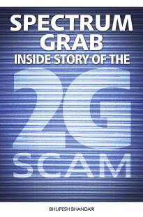Spectrum Grab: Inside Story of The 2G Scam 1st  Edition
