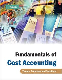 Cost accounting problems solutions 11th edition buy cost fundamentals of cost accounting theory problems and solutions fandeluxe Images