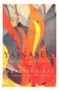 Yajnaseni: The Story of Draupadi