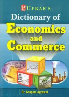 Dictionary of Economics & Commerce 1st  Edition