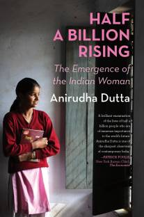 Half A Billion Rising - The Emergence of the Indian Woman
