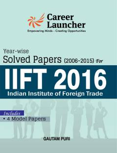 IIFT (Indian Institute of Foreign Trade) Year wise & Section wise Solved Paers 2006-2015 Includes Full Length Model Papers