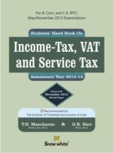 Students Handbook on Income-Tax, Vat & Service Tax (ASSESSMENT YEAR 2013-14) 21st  Edition