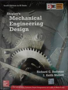 Shigley S Mechanical Engineering Design Buy Shigley S Mechanical Engineering Design By Budynas Richard G At Low Price In India Flipkart Com