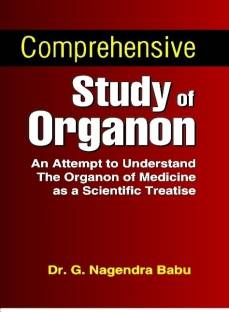 Comprehensive Study of Organon: An Attempt to Understand the Organon of Medicine as a Scientific Treatise 1st Edition