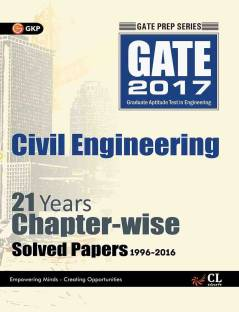 GATE PAPERS CIVIL ENGG. 2017 SOLVED PAPERS 21 YEARS (CHAPTER WISE) 17 Edition