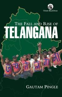 The Fall and Rise of Telangana 1st  Edition