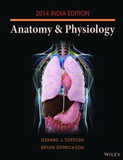 Principles of Anatomy and Physiology (Volume - 1 & 2) 13th