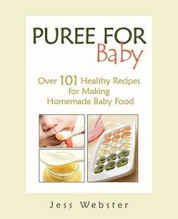 Flipkart buy baby food online at best prices in india puree for baby over 101 healthy recipes for making homemade baby food forumfinder Choice Image
