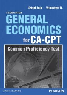 General Economics for CA - CPT : Common Proficiency Test 2nd  Edition