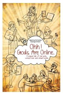 Ohh! Gods Are Online... - A Magical Tale of Real Gods, Corrupt Man and Virtual Worlds