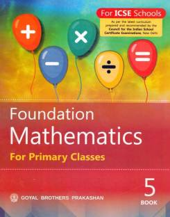 ICSE - Foundation Mathematics for Primary Classes Book - 5