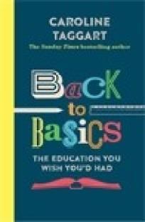 Back to Basics : The Education You Wish You'd Had (Reissue) price comparison at Flipkart, Amazon, Crossword, Uread, Bookadda, Landmark, Homeshop18