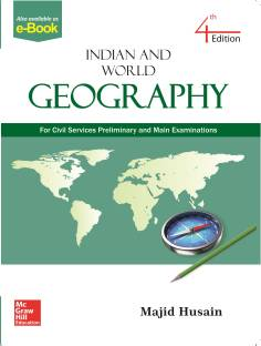 Indian and World Geography - For Civil Services Preliminary and Main Examinations Fourth Edition
