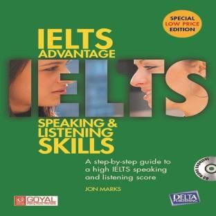 IELTS ADVANTAGE SPEAKING AND LISTENING SKILLS - IELTS ADVANTAGE SPEAKING AND LISTENING SKILLS