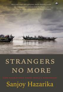 STRANGERS NO MORE - New Narratives From India's Northeast