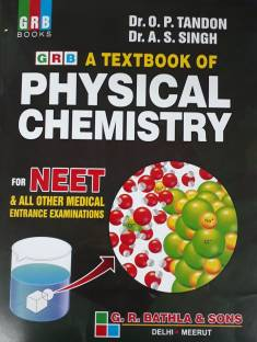 A TEXTBOOK OF PHYSICAL CHEMISTRY FOR NEET & ALL OTHER MEDICAL ENTRANCE EXAMINATIONS