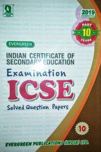 ICSE 10 YEARS SOLVED PAPERS - CLASS 10 ( FOR 2019 EXAMS )
