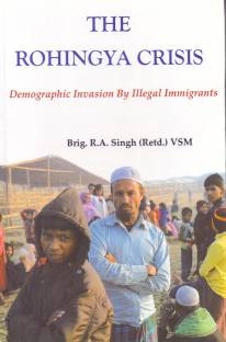 The Rohingya Crisis: Demographic Invasion By Illegal Imigrants