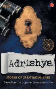 ADRISHYA - Stories of Great Indian Spies