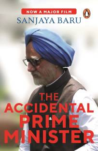 The Accidental Prime Minister - The Making and Unmaking of Manmohan Singh