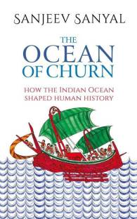 Ocean of Churn - How the Indian Ocean Shaped Human History
