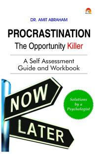 Procrastination the Opportunity Killer - A Self Assessment Guide and Workbook
